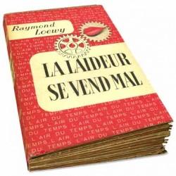Raymond Loewy, La laideur se vend mal, Gallimard 1952