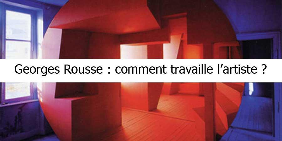 Comment travaille l'artiste Georges Rousse